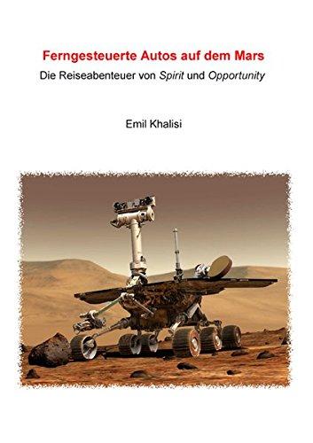 Ferngesteuerte Autos auf dem Mars: Die Reiseabenteuer von Spirit und Opportunity