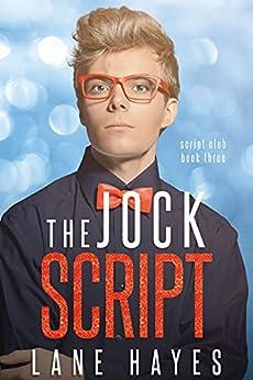 The Jock Script : Nerd/Jock MM Romance (The Script Club Book 3) by [Lane  Hayes]