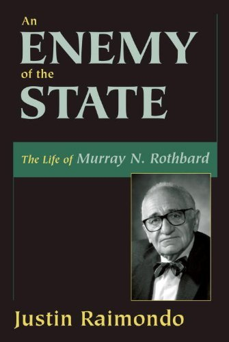 An Enemy of the State: The Life of Murray N. Rothbard (English Edition)