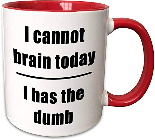 I Cannot Brain Today I Has The Dumb Taza, Negro/Rojo 11 oz