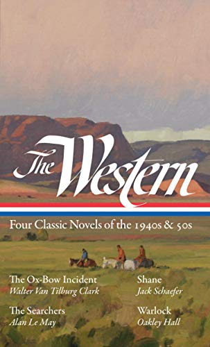 Compare Textbook Prices for The Western: Four Classic Novels of the 1940s & 50s LOA #331: The Ox-Bow Incident / Shane / The Searchers / Warlock The Library of America Combined Edition ISBN 9781598536614 by Clark, Walter Van Tilburg,Schaefer, Jack,Le May, Alan,Hall, Oakley,Hansen, Ron