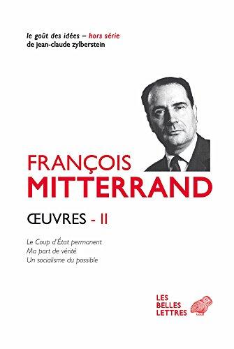 Œuvres II: Le Coup d'État permanent ; Ma part de vérité ; Un socialisme du possible