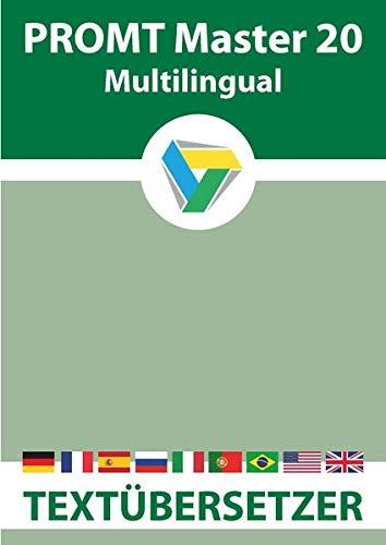 PROMT Master 20 Multilingual: Übersetzungsprogramm mit intelligenter Textanalyse für Deutsch, Englisch, Französisch, Spanisch, Russisch, Italienisch ... 8 und 10. (PROMT Übersetzungssoftware)