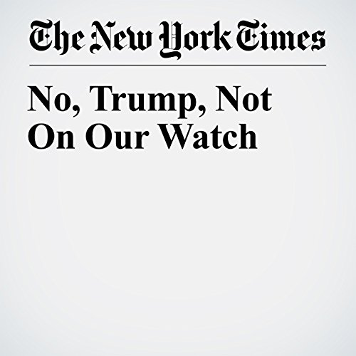 No, Trump, Not On Our Watch copertina
