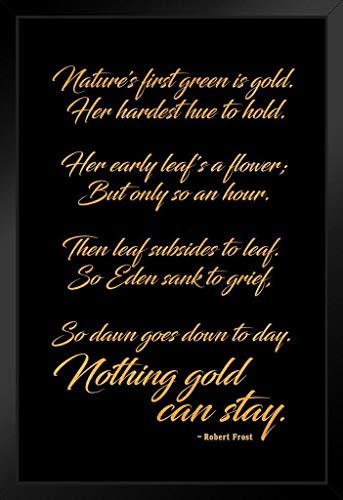 Poster Foundry Robert Frost Nothing Gold Can Stay Poem Poetry Inspirational Motivational Classroom Literature Nature Aesthetic Art Print Stand or Hang Wood Frame Display 9x13