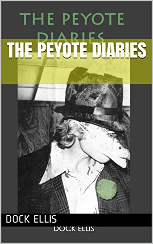 The Peyote Diaries (English Edition)