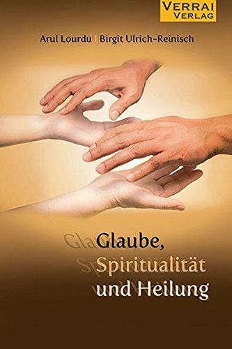 Glaube,Spiritualität und Heilung