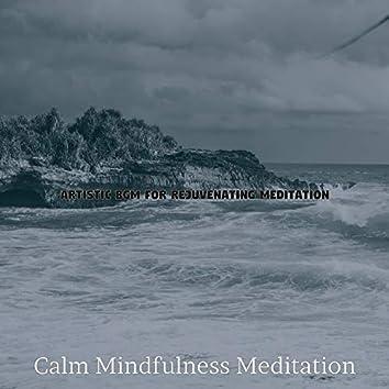 Artistic Bgm for Rejuvenating Meditation