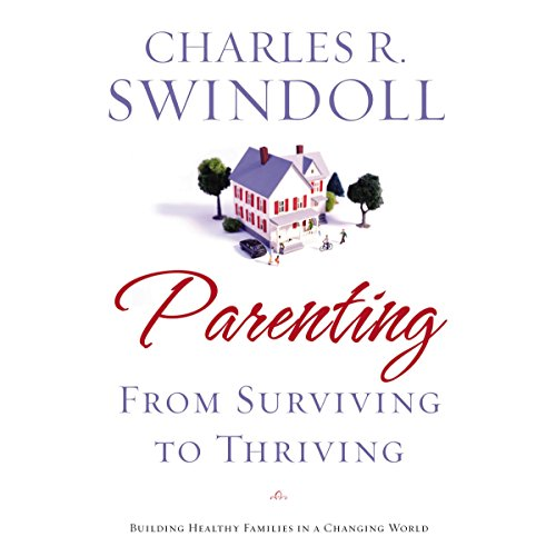 Parenting: From Surviving to Thriving audiobook cover art