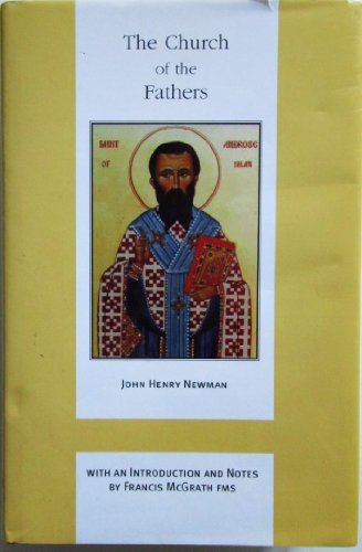 The Church of the Fathers (John Henry Newman Works, Band 5)