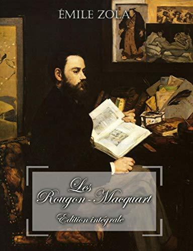 Les Rougon-Macquart : Edition intégrale ; avec biographie d'Émile zola (annotée) (French Edition)