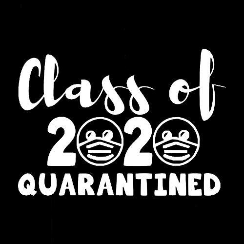 Quarantined Class of 2020 Decal Vinyl Sticker|Cars Trucks Vans Walls Laptop| White|5.5 x 4.1 in|DUC634