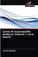 Corso di lessicografia berbera, Volume I: corsi teorici