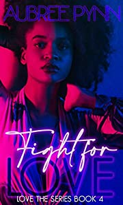 Fight For Love: Love, The Series Book 3