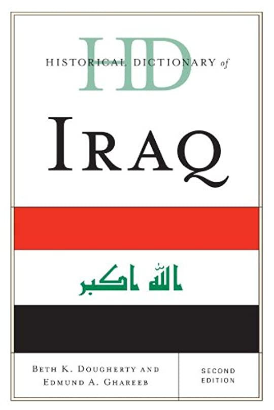 大胆な成功した幻滅するHistorical Dictionary of Iraq (Historical Dictionaries of Asia, Oceania, and the Middle East) (English Edition)