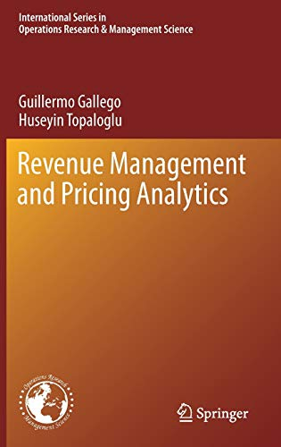 Download Revenue Management and Pricing Analytics (International Series in Operations Research & Management Science) 1493996045