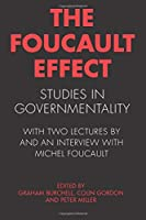 The Foucault Effect: Studies in Governmentality : With Two Lectures by and an Interview With Michel Foucault