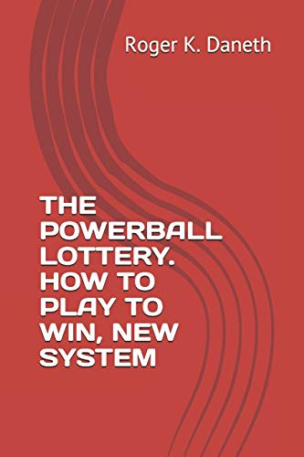 THE POWERBALL LOTTERY. HOW TO PLAY TO WIN, NEW SYSTEM