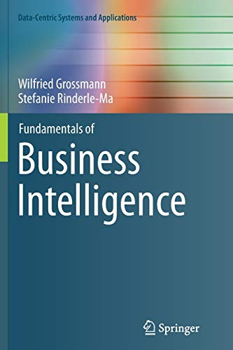 Fundamentals of Business Intelligence (Data-Centric Systems and Applications)