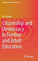 Citizenship and Democracy in Further and Adult Education (Lifelong Learning Book Series (18))