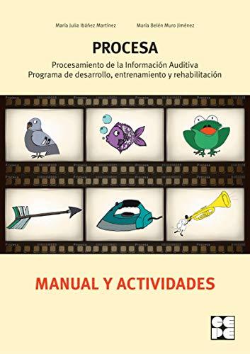 PROCESA. Procesamiento de la Información Auditiva. Programa de Desarrollo, Entrenamiento y Rehabilitación: 8 (Reeducación logopédica)