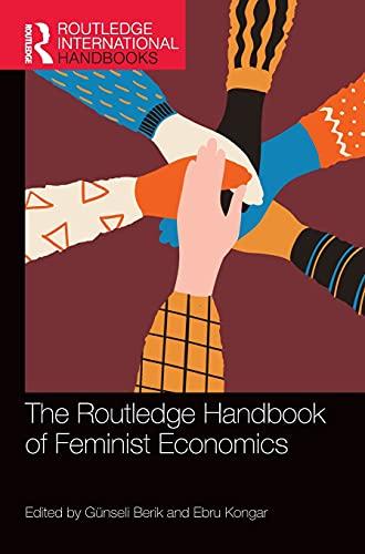 Compare Textbook Prices for The Routledge Handbook of Feminist Economics Routledge International Handbooks 1 Edition ISBN 9780367074142 by Berik, Günseli,Kongar, Ebru