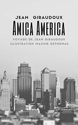 Amica America: Voyage de Jean Giraudoux (French Edition)