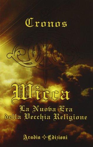 Wicca la nuova era della vecchia religione