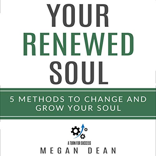 Your Renewed Soul     5 Methods to Change and Grow Your Soul              Written by:                                                                                                                                 Megan Dean                               Narrated by:                                                                                                                                 Diane Lehman                      Length: 1 hr and 10 mins     Not rated yet     Overall 0.0