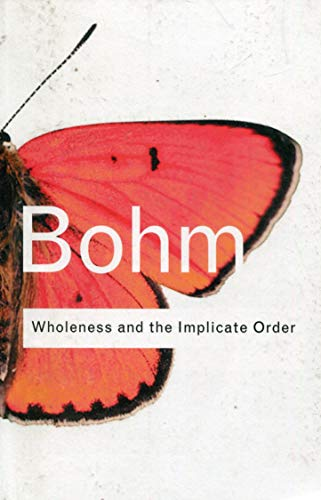 Wholeness and the Implicate Order (Routledge Classics)
