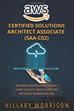 AWS Certified Solutions Architect Associate (SAA-C02): AWS Certified Solutions Architect Associate Ultimate Cheat Sheet, P...