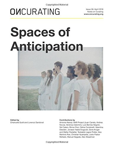 OnCurating Issue 36: Spaces of Anticipation