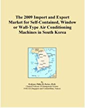 The 2009 Import and Export Market for Self-Contained, Window or Wall-Type Air Conditioning Machines in South Korea