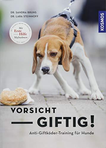 Vorsicht, giftig! Anti-Giftködertraining für Hunde.