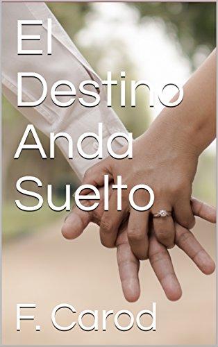 El Destino Anda Suelto PDF EPUB Gratis descargar completo
