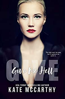 Give Me Hell (Give Me series Book 4) by [Kate McCarthy, Maxann Dobson]