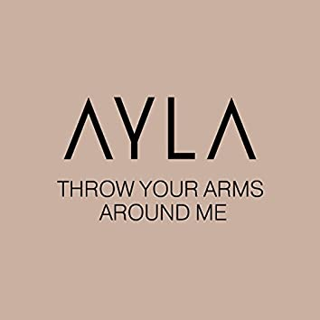 Throw Your Arms Around Me