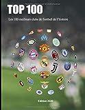 Les 100 meilleurs clubs de football de l'histoire: Edition 2020