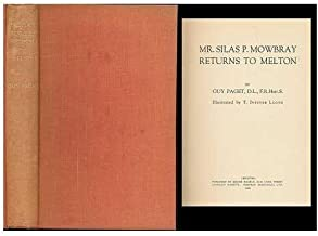 Mr. Silas P. Mowbray returns to Melton / by Guy Paget. Illustrated by T. Ivester Lloyd