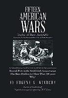 Fifteen American Wars: Twelve of Them Avoidable