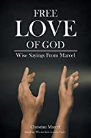 Free Love Of God: Wise Sayings From Marcel