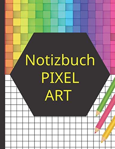 Notizbuch PIXEL ART: Pixel Art Färbung Millimeterpapier - Pixel Art Malbuch: Pixel Art Bilder - kleine Quadrate, perfekt zum Erlernen von Pixel Art ... Papier - 120 leere quadratische Seiten - A4
