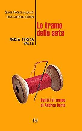 Le trame della seta: Delitti al tempo di Andrea Doria