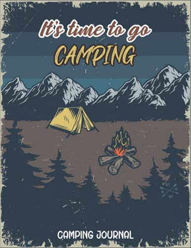 Camping Journal: The Camping Logbook; JV Logbook - Record Your Adventures - It's Time To Go Camping - Pretty Vintage Camping Cover Book Design