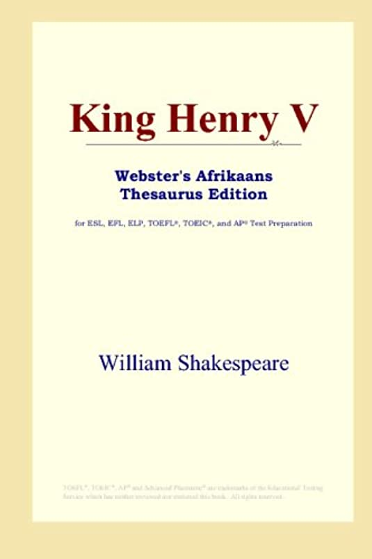 指ケイ素プロフェッショナルKing Henry V (Webster's Afrikaans Thesaurus Edition)