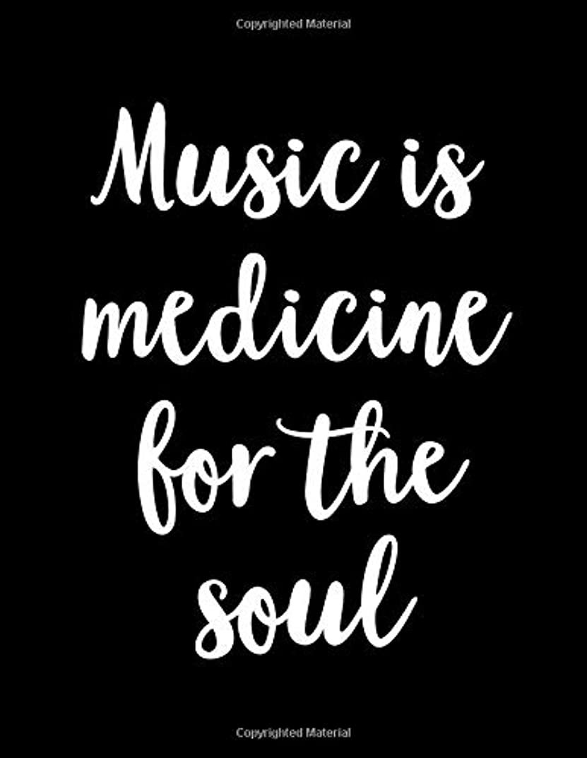 受け入れた後者兵隊Music Is Medicine for the Soul: Black and White Music Manuscript Notebook with Inspirational Quote  - Blank Sheet Music Notebook - Music Composition Journal - Music Quote Gift for Music Students, Composers, Songwriters, Teachers 120 Pages 8.5 x 11