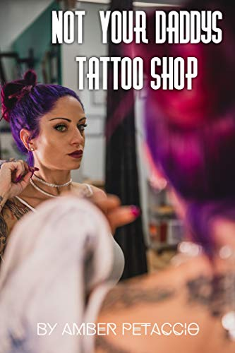 Not Your Daddy's Tattoo Shop: An entertaining lesson in the tattoo industry's success. (English Edition)
