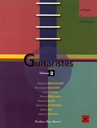 Guitaristes - Une encyclopédie vivante de la guitare - Volume 2