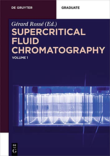 Supercritical Fluid Chromatography: Volume 1 (De Gruyter Textbook) (English Edition)