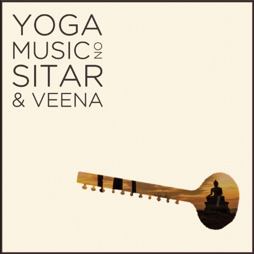 Yoga Music on Sitar and Veena: Relax with 2.5 Hours of